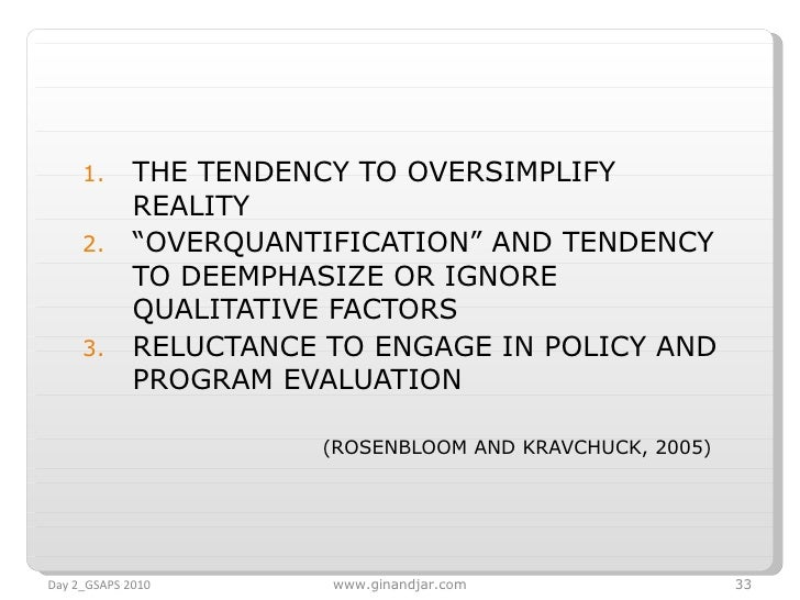 "<ul><li>THE TENDENCY TO OVERSIMPLIFY REALITY </li></ul><ul><li>"" OVERQUANTIFICATION"" AND TENDENCY TO DEEMPHASIZE OR IGNORE..."