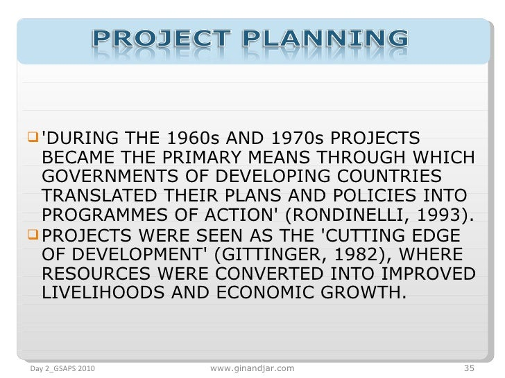 <ul><li>'DURING THE 1960s AND 1970s PROJECTS BECAME THE PRIMARY MEANS THROUGH WHICH GOVERNMENTS OF DEVELOPING COUNTRIES TR...