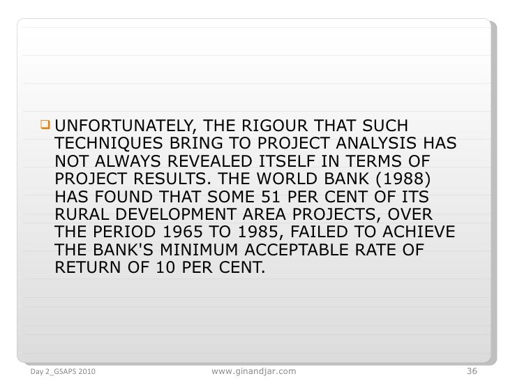 <ul><li>UNFORTUNATELY, THE RIGOUR THAT SUCH TECHNIQUES BRING TO PROJECT ANALYSIS HAS NOT ALWAYS REVEALED ITSELF IN TERMS O...
