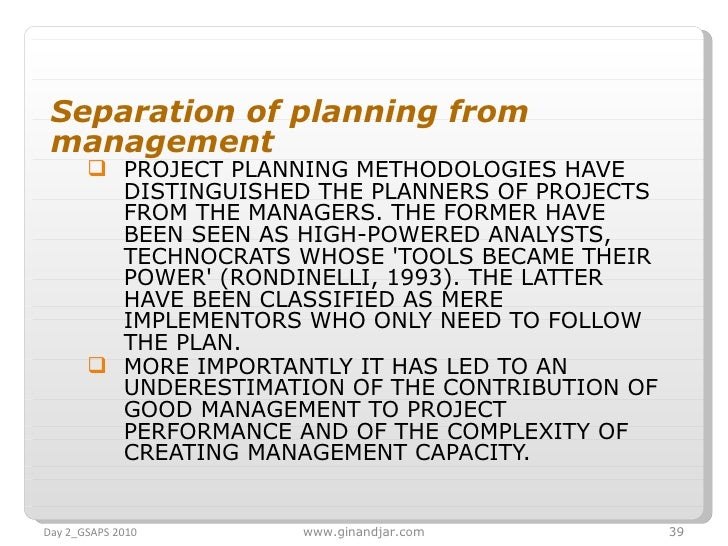 <ul><li>Separation of planning from management </li></ul><ul><ul><li>PROJECT PLANNING METHODOLOGIES HAVE DISTINGUISHED THE...