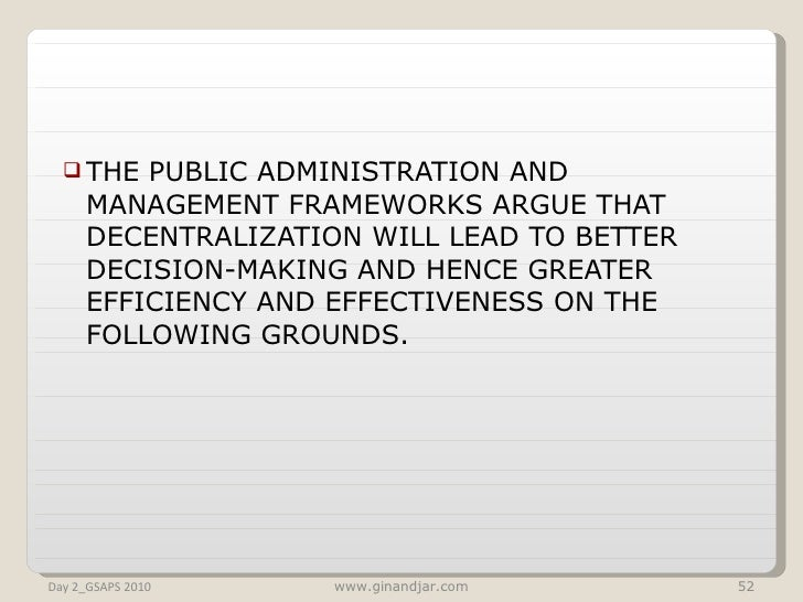<ul><li>THE PUBLIC ADMINISTRATION AND MANAGEMENT FRAMEWORKS ARGUE THAT DECENTRALIZATION WILL LEAD TO BETTER DECISION-MAKIN...