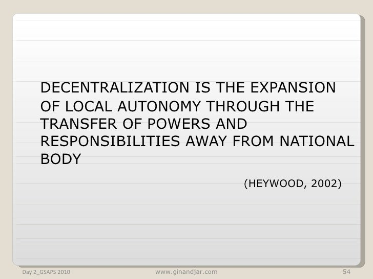 <ul><li>DECENTRALIZATION IS THE EXPANSION OF LOCAL AUTONOMY THROUGH THE TRANSFER OF POWERS AND RESPONSIBILITIES AWAY FROM ...