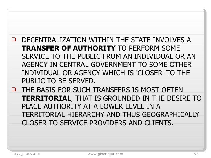 <ul><li>DECENTRALIZATION WITHIN THE STATE INVOLVES A  TRANSFER OF AUTHORITY  TO PERFORM SOME SERVICE TO THE PUBLIC FROM AN...