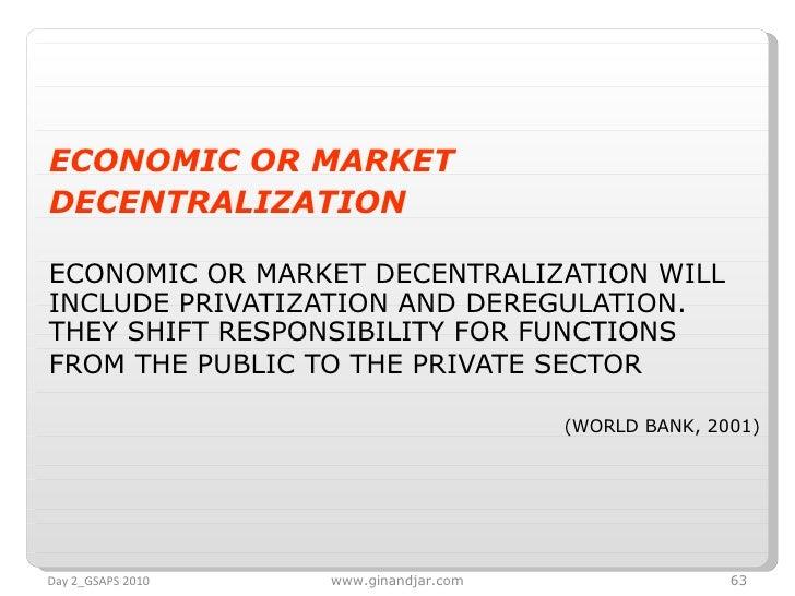 <ul><li>ECONOMIC OR MARKET DECENTRALIZATION  </li></ul><ul><li>ECONOMIC OR MARKET DECENTRALIZATION WILL INCLUDE PRIVATIZAT...