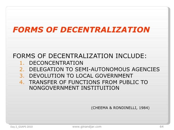 <ul><li>FORMS OF DECENTRALIZATION  </li></ul><ul><li>FORMS OF DECENTRALIZATION INCLUDE: </li></ul><ul><ul><li>DECONCENTRAT...
