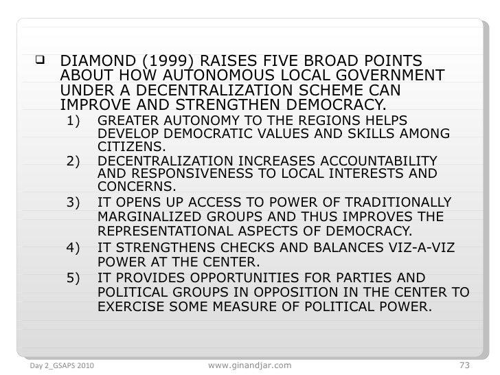 <ul><li>DIAMOND (1999) RAISES FIVE BROAD POINTS ABOUT HOW AUTONOMOUS LOCAL GOVERNMENT UNDER A DECENTRALIZATION SCHEME CAN ...