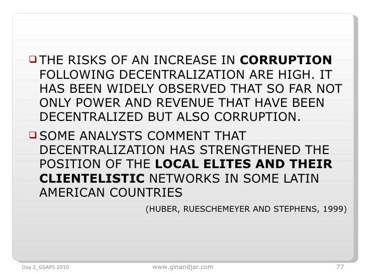 <ul><li>THE RISKS OF AN INCREASE IN  CORRUPTION  FOLLOWING DECENTRALIZATION ARE HIGH. IT HAS BEEN WIDELY OBSERVED THAT SO ...
