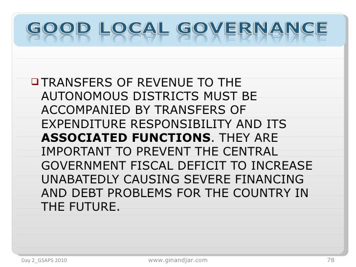<ul><li>TRANSFERS OF REVENUE TO THE AUTONOMOUS DISTRICTS MUST BE ACCOMPANIED BY TRANSFERS OF EXPENDITURE RESPONSIBILITY AN...