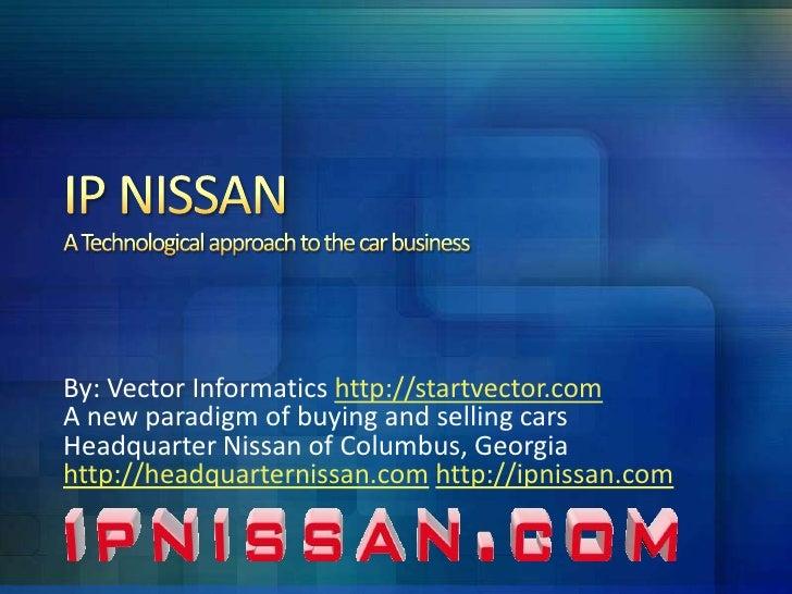 IP NISSANA Technological Approach To The Car Businessu003cbr /u003eBy: Vector  Informatics ...