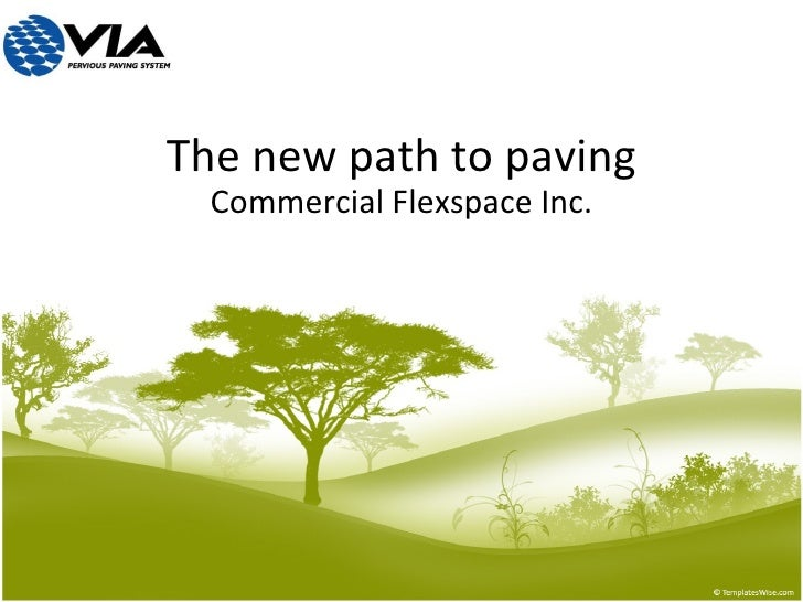 The new path to paving Commercial Flexspace Inc.