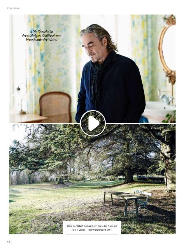 16 Interview Über der Stadt Fribourg, im Park der Auberge Aux 4 Vents – «ein wunderbarer Ort». «DieSpracheist derwichtigst...
