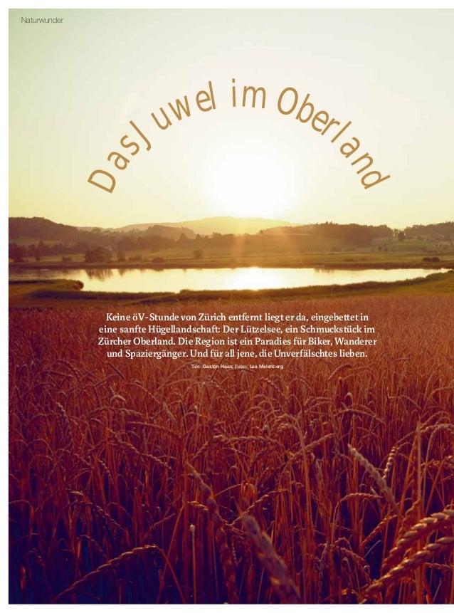 12 DasJuwel im Oberl and Keine öV-Stunde von Zürich entfernt liegt er da, eingebettet in eine sanfte Hügellandschaft: Der ...
