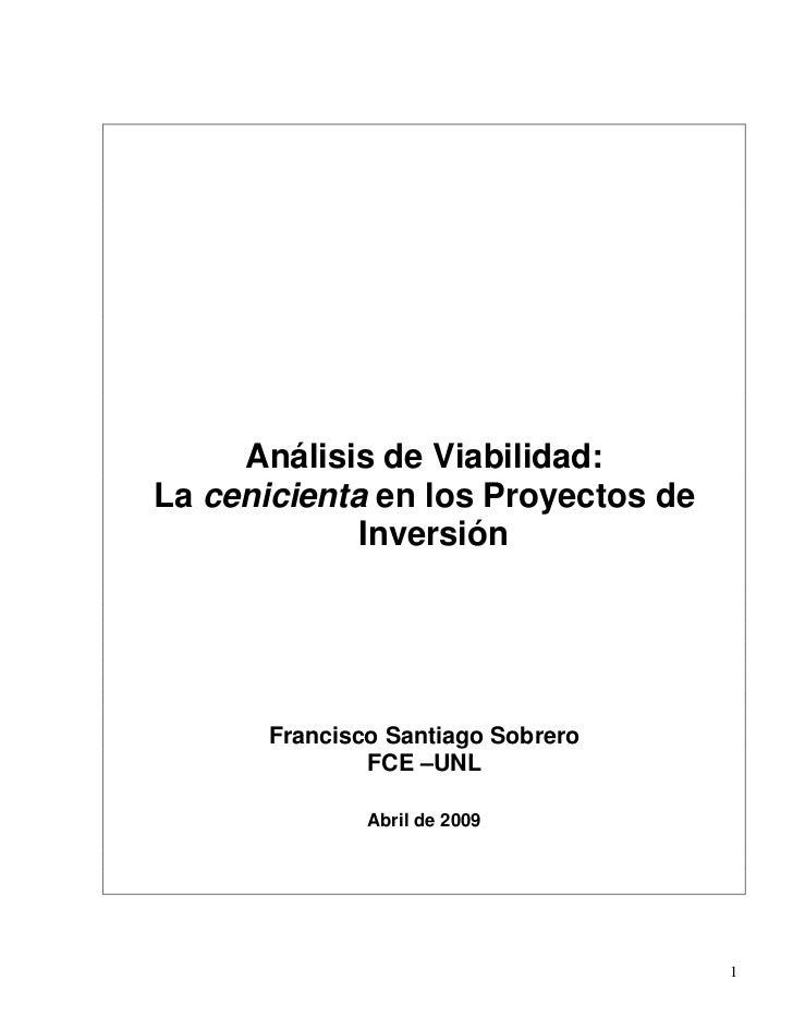 Análisis de Viabilidad:La cenicienta en los Proyectos de             Inversión       Francisco Santiago Sobrero           ...