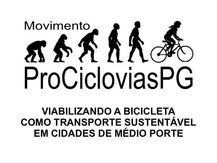 VIABILIZANDO A BICICLETACOMO TRANSPORTE SUSTENTÁVEL  EM CIDADES DE MÉDIO PORTE
