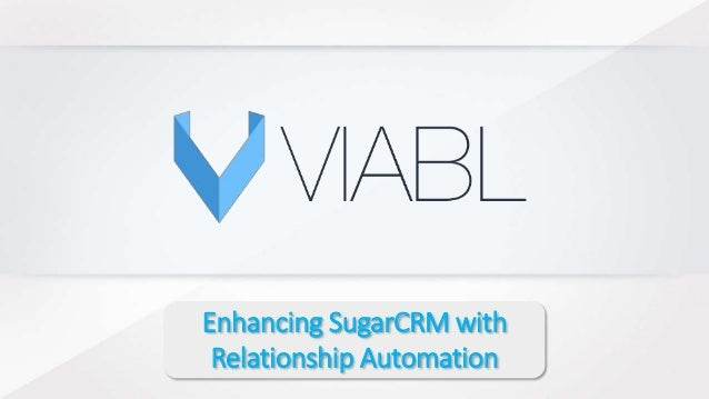 Enhancing SugarCRM with Relationship Automation