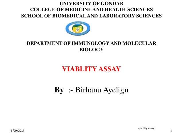 DEPARTMENT OF IMMUNOLOGYAND MOLECULAR BIOLOGY VIABLITY ASSAY By :- Birhanu Ayelign 1 viablity assay UNIVERSITY OF GONDAR C...