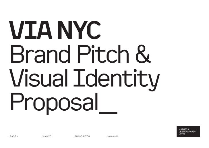 VIA NYCBrand Pitch &Visual IdentityProposal__PaGE 1   _Via nYc   _Brand Pitch   _2011-11-29