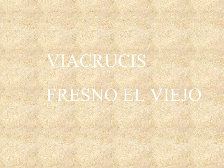 VIACRUCIS FRESNO EL VIEJO