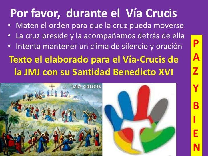 Por favor, durante el Vía Crucis• Maten el orden para que la cruz pueda moverse• La cruz preside y la acompañamos detrás d...