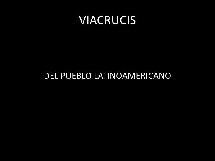 VIACRUCIS<br />DEL PUEBLO LATINOAMERICANO<br />