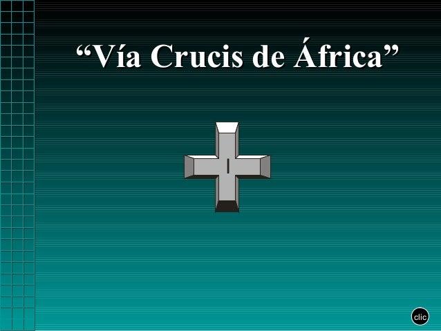 """""""Vía Crucis de África""""          I                         clic"""