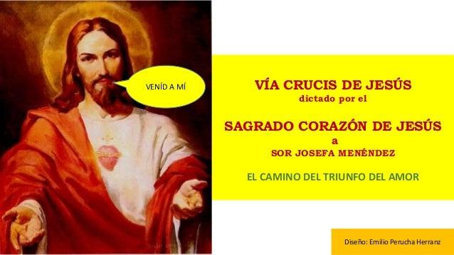 87b0a069e6f VÍA CRUCIS DE JESÚS dictado por el SAGRADO CORAZÓN DE JESÚS a SOR JOSEFA  MENÉNDEZ EL ...