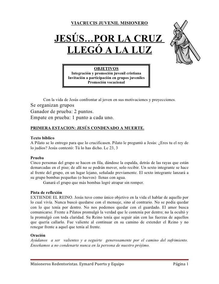 VIACRUCIS JUVENIL MISIONERO              JESÚS…POR LA CRUZ                LLEGÓ A LA LUZ                                  ...