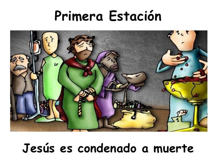 Primera Estación <ul><li>Jesús es condenado a muerte </li></ul>