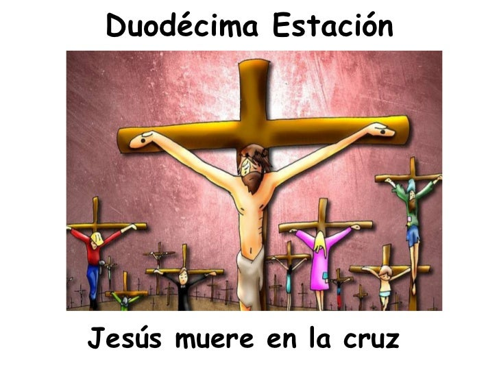 Duodécima Estación <ul><li>Jesús muere en la cruz </li></ul>