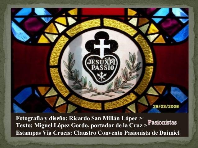 Fotografía y diseño: Ricardo San Millán López > Texto: Miguel López Gordo, portador de la Cruz > Estampas Vía Crucis: Clau...