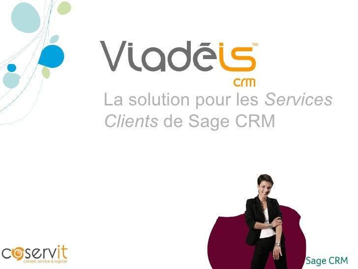 La solution pour les  Services Clients  de Sage CRM