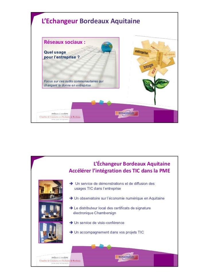 L'Echangeur Bordeaux Aquitaine  Réseaux sociaux : Quel usage pour l'entreprise ?     Focus sur ces outils communautaires q...