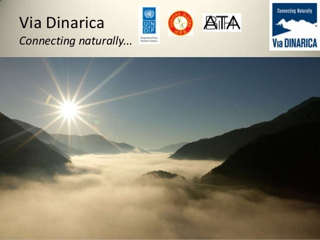 Via Dinarica Connecting naturally...