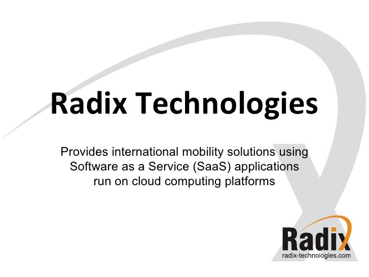 Radix Technologies Provides international mobility solutions using Software as a Service (SaaS) applications run on cloud ...