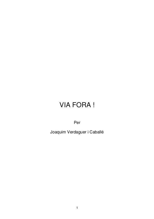 1 VIA FORA ! Per Joaquim Verdaguer i Caballé