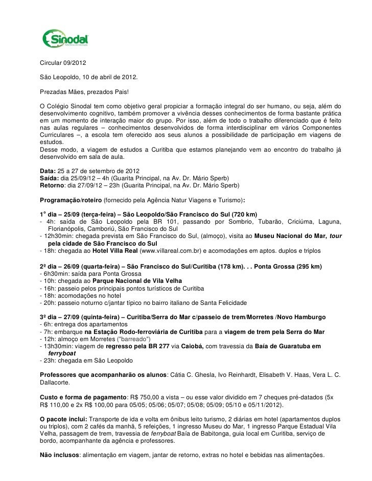 Circular 09/2012São Leopoldo, 10 de abril de 2012.Prezadas Mães, prezados Pais!O Colégio Sinodal tem como objetivo geral p...