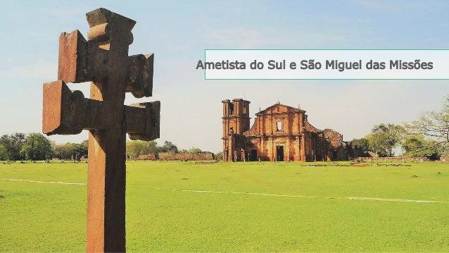 Ametista do Sul e São Miguel das Missões