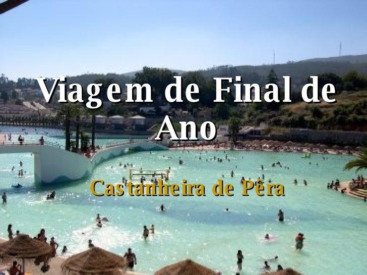 Viagem de Final de Ano Castanheira de Pêra