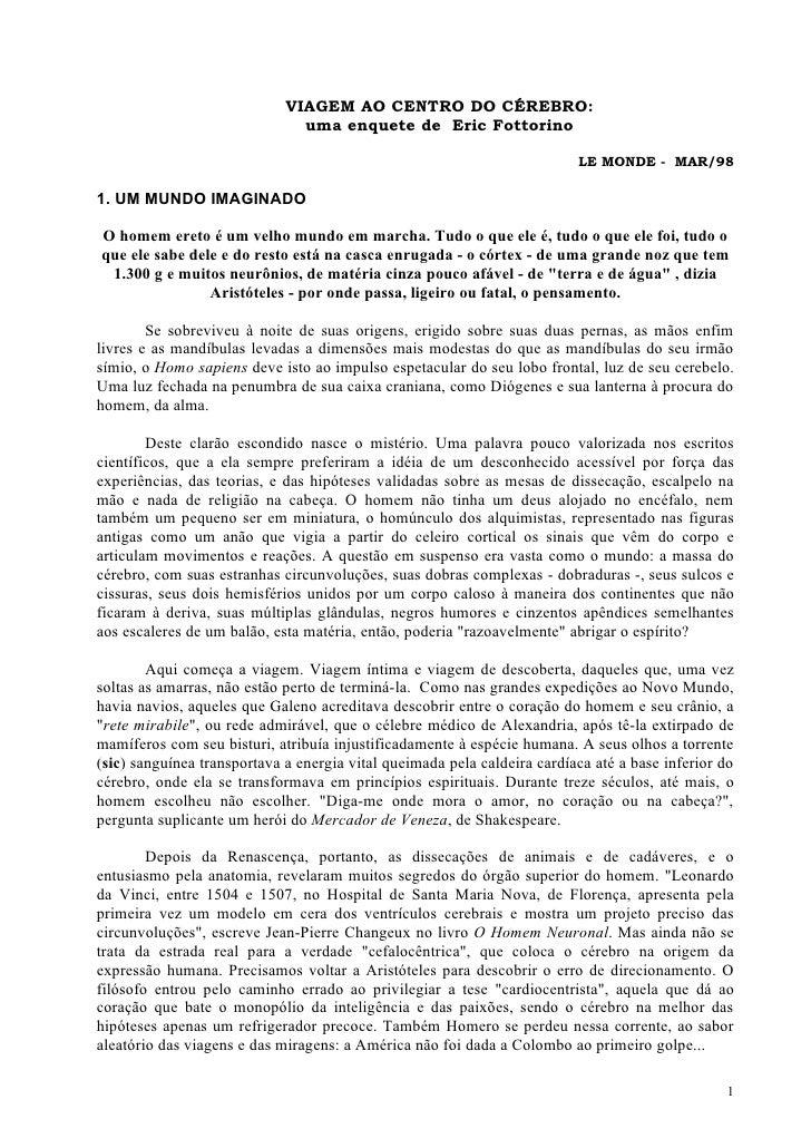 VIAGEM AO CENTRO DO CÉREBRO:                                uma enquete de Eric Fottorino                                 ...