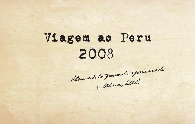 Viagem ao Peru  2008 ado , apaixon soal relato pes Um útil! e, talvez,