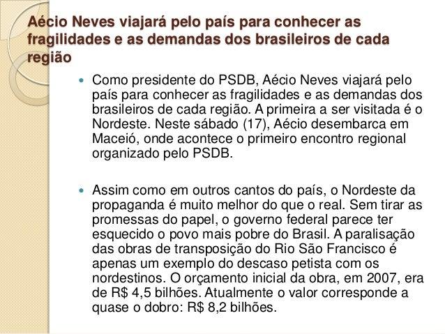 Aécio Neves viajará pelo país para conhecer as fragilidades e as demandas dos brasileiros de cada região  Como presidente...