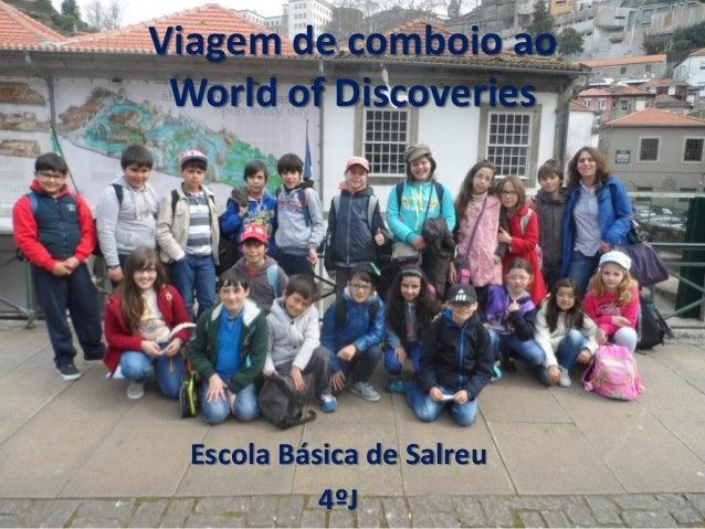 Viagem de comboio ao World of Discoveries Escola Básica de Salreu 4ºJ