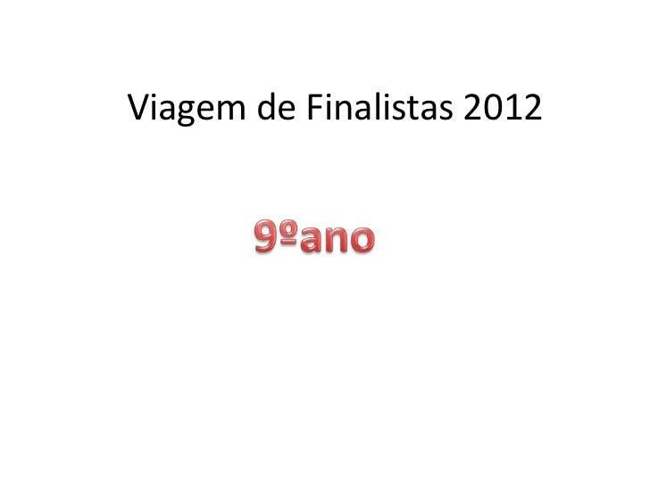 Viagem de Finalistas 2012<br />9ºano<br />