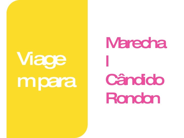 Marechal Cândido  Rondon Viagem para