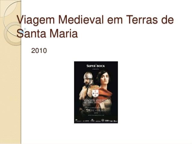 Viagem Medieval em Terras deSanta Maria2010