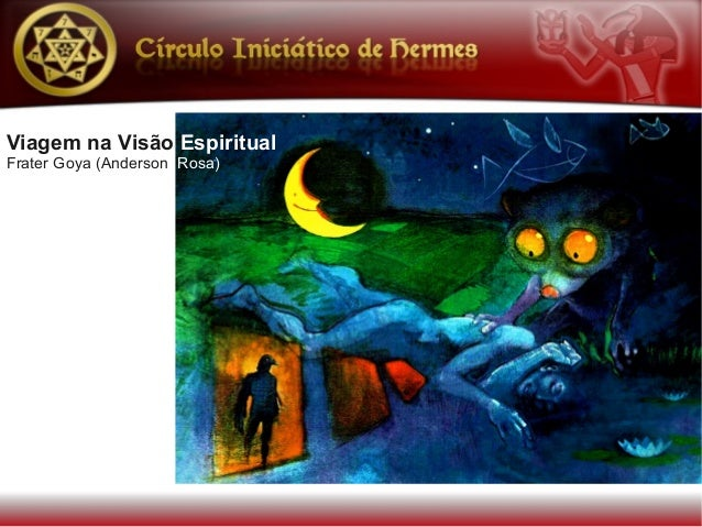 Viagem na Visão EspiritualFrater Goya (Anderson Rosa)