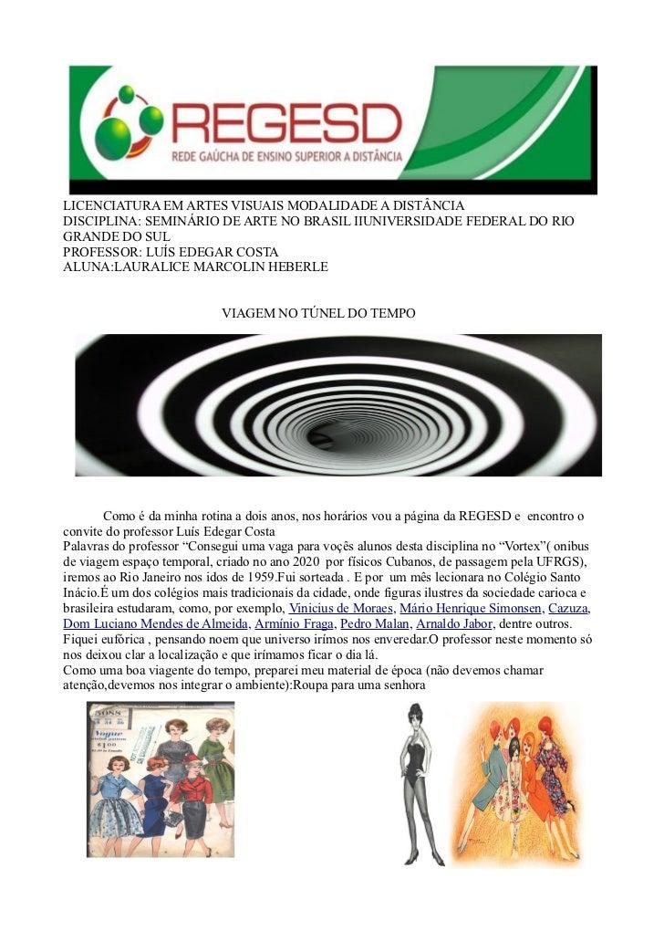 LICENCIATURA EM ARTES VISUAIS MODALIDADE A DISTÂNCIADISCIPLINA: SEMINÁRIO DE ARTE NO BRASIL IIUNIVERSIDADE FEDERAL DO RIOG...