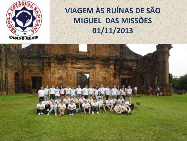 VIAGEM ÀS RUÍNAS DE SÃO MIGUEL DAS MISSÕES 01/11/2013