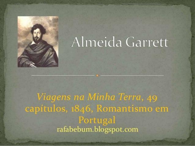 Viagens na Minha Terra, 49 capítulos, 1846, Romantismo em Portugal rafabebum.blogspot.com