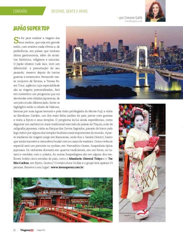 26 | Edição #37 | conexão Destino, gente e afins • por Simone Galib simone@viagenssa.com JAPÃOSUPERTOP Se for para realiza...